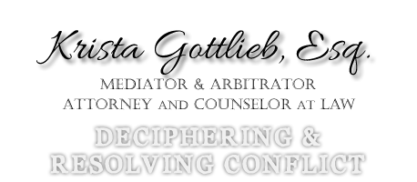 Krista Gottlieb, Mediator, Arbitrator, Attorney and Counselor at Law